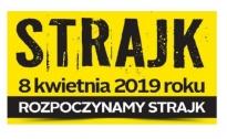 STRAJK OD 8 kwietnia 2019 roku.